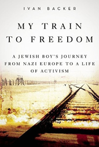 My Train to Freedom: A Jewish Boy's Journey from Nazi Europe to a Life of Activism @ Mandell JCC